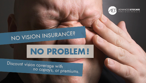 No vision insurance? No problem. Discount vision coverage with no copays or premiums